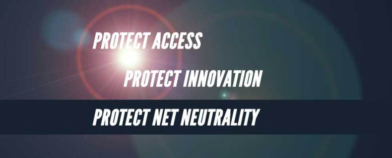 protect access, protect innovation, protect net neutrality