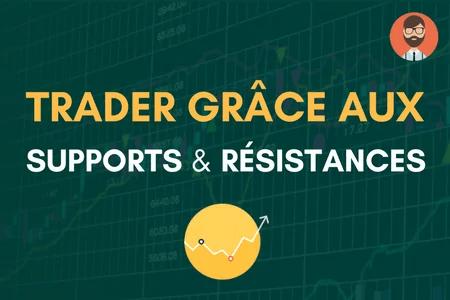 Leçon AT #4 : Comment faire du trading avec les supports et les résistances ?