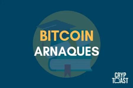 Bitcoin arnaques et escroqueries