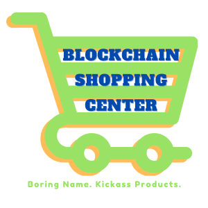 blockchainshoppingcenter.com boring name. amazing products.