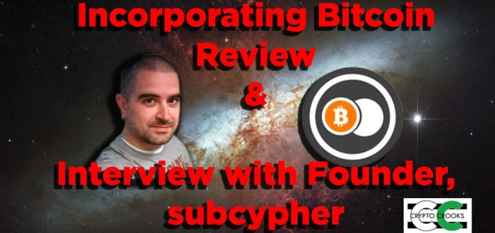 subcypher incorporating bitcoin interview