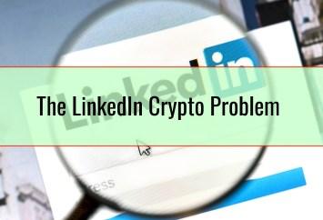 The LinkedIn Crypto Problem