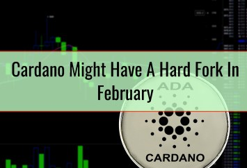 Cardano Might Have A Hard Fork In February