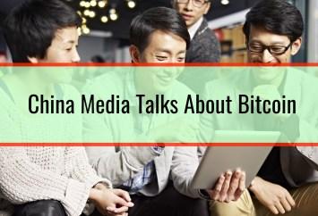 China Media Talks About Bitcoin