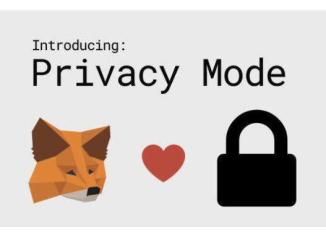 MetaMask Introduce New Privacy Mode