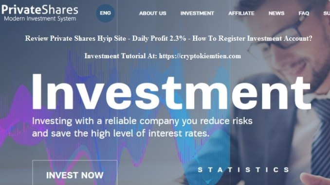 Private Shares Hyip Site Review - Daily Profit 2.3% - How To Register Investment Account?