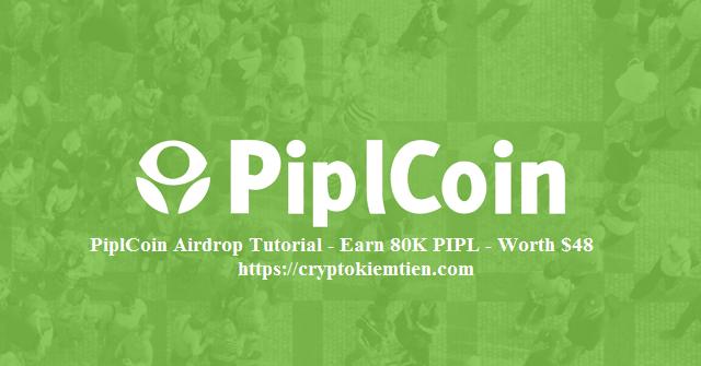 PiplCoin Crypto Airdrop Tutorial - Earn 80K PIPL Token Free