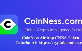 CoinNess Airdrop CNNS Token – Earn Up To 500 CNNS Tokens Free ($15) – CNNS Is Trading On Gate.io Exchange