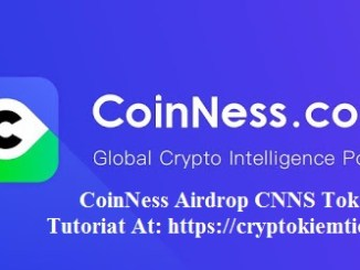 CoinNess Airdrop CNNS Token - Earn Up To 500 CNNS Tokens Free ($15) - CNNS Is Trading On Gate.io Exchange