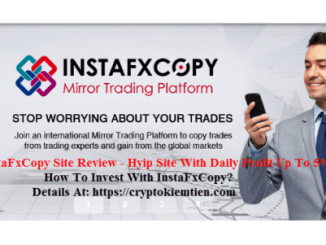 InstaFxCopy Site Review - Hyip Site With Daily Profit Up To 5% - How To Invest With InstaFxCopy?