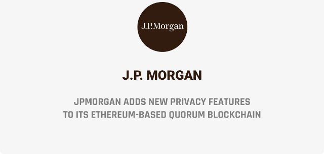 JPMorgan Adds New Privacy Features To Its Ethereum - Based Quorum Blockchain