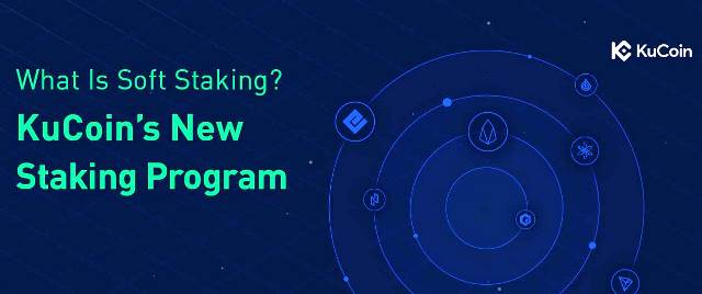 Soft Staking - KuCoin's New Staking Program
