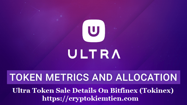 Ultra Token Sale Details On Bitfinex (Tokinex) – How To Join And Buy Ultra (UOS) Token?