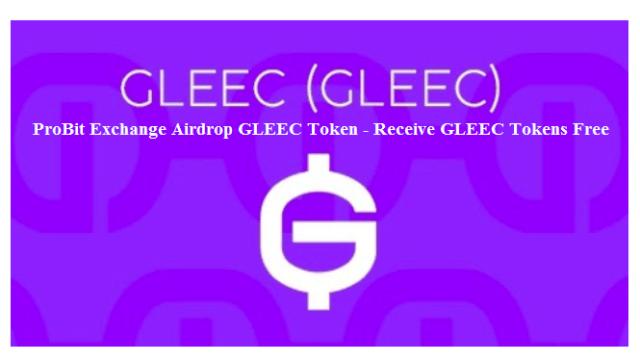 ProBit Exchange Airdrop GLEEC Token - Receive GLEEC Tokens Free