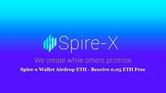 Spire-x Wallet Airdrop ETH - Receive 0.05 ETH Free