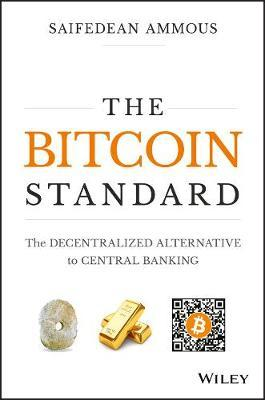 The Bitcoin Standard- The Decentralized Alternative to Central Banking
