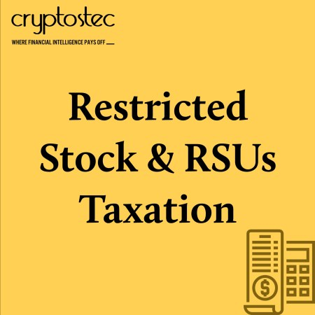 How Restricted Stock and RSUs Are Taxed?