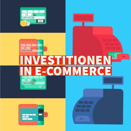 Investitionen in E-Commerce – Der komplette Leitfaden