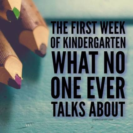 What no one ever talks about the first week of kindergarten