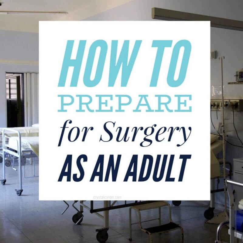How to Prepare for a Major Surgery When You're An Adult