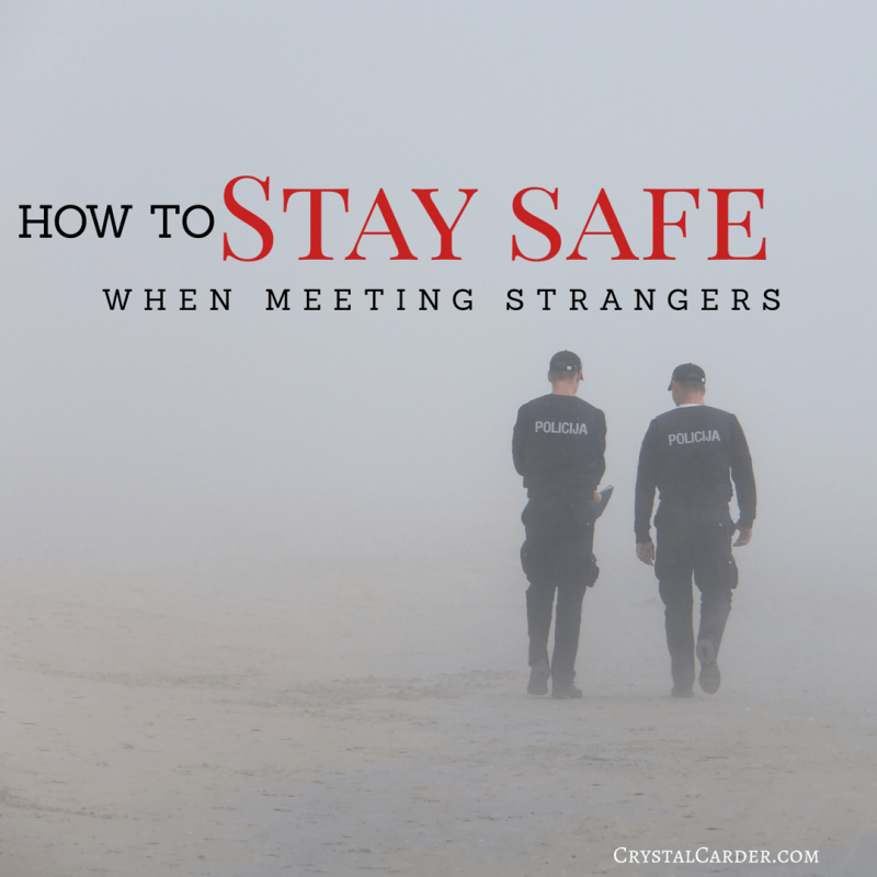 How To Stay Safe When Meeting Strangers