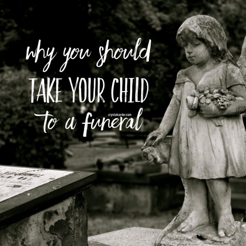 Why I Take My Children to Funerals And You May Want To Too