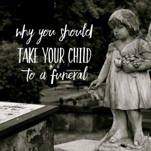 Why You Should Take Your Child to a Funeral