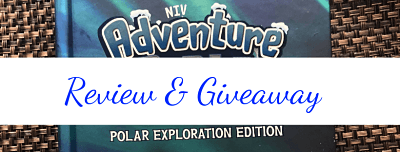 NIV Adventure Bible Polar Exploration Edition Review and Giveaway