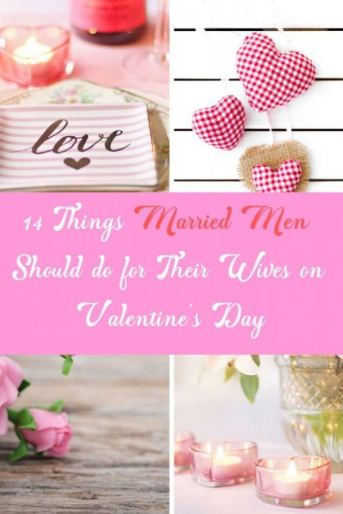 14 Things Every Married Man Should Do for Their Wives on Valentine's Day 81