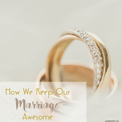 how we keep our marriage awesome