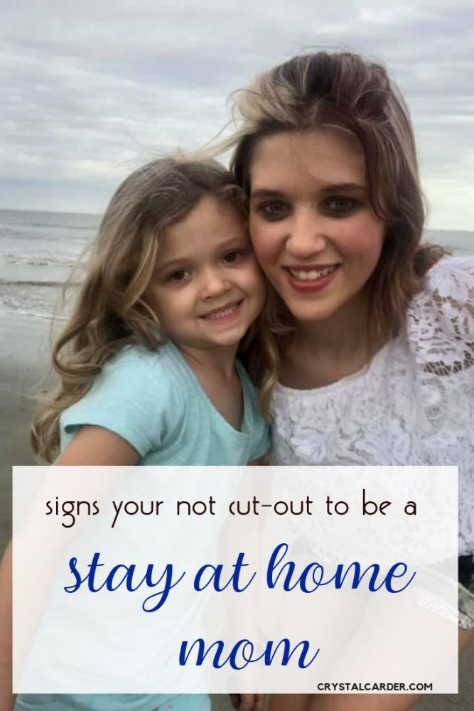 signs your not cut out to be a stay at home mom