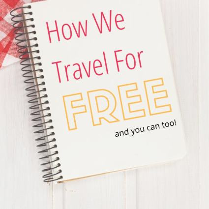 How we Travel for Free and you can too