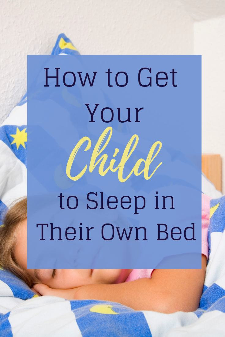 How to get your child to sleep in their own bed