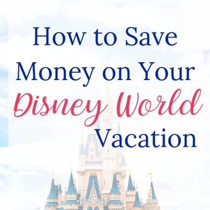 Saving Money on Disney World Vacation