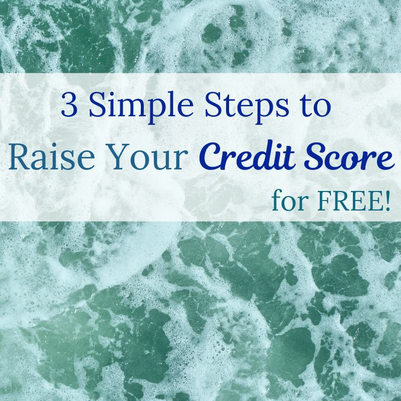 Three simple steps to raise your credit score for free