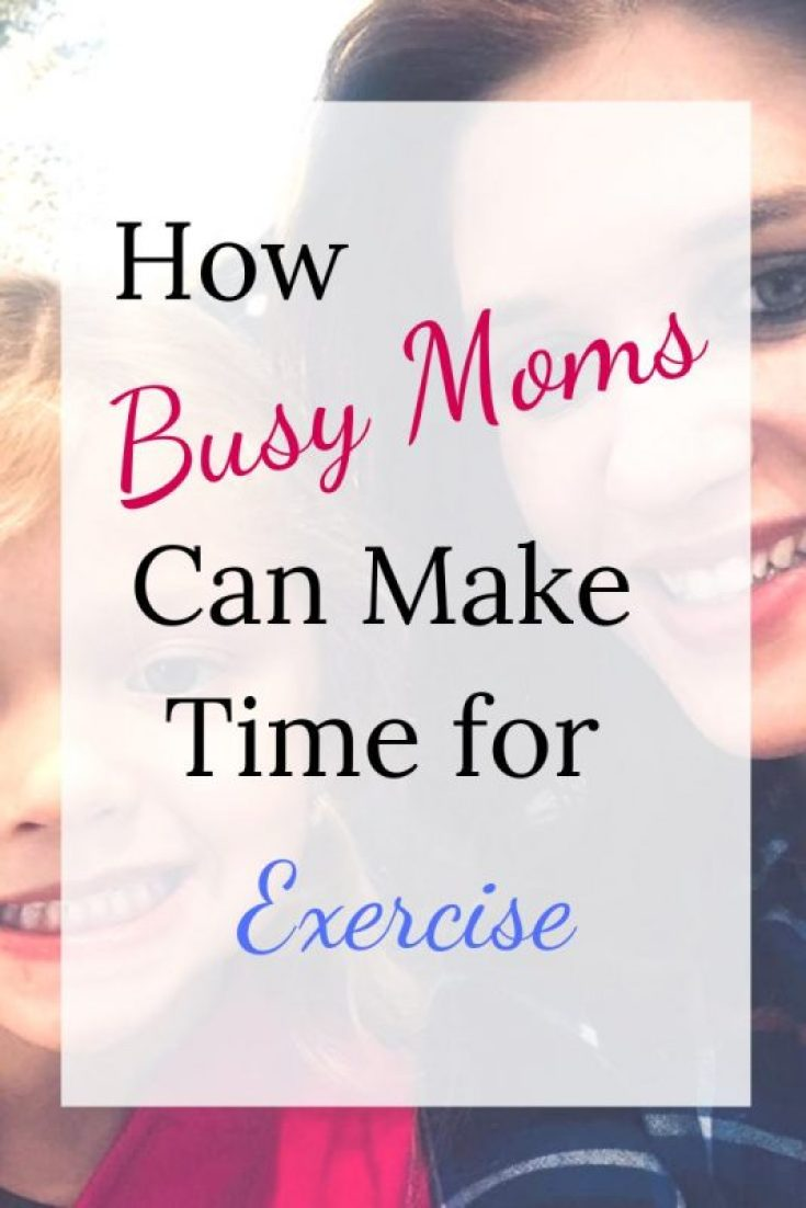 how busy moms can make time for exercise