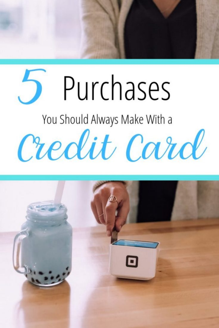 5 purchases you should always make with a credit card