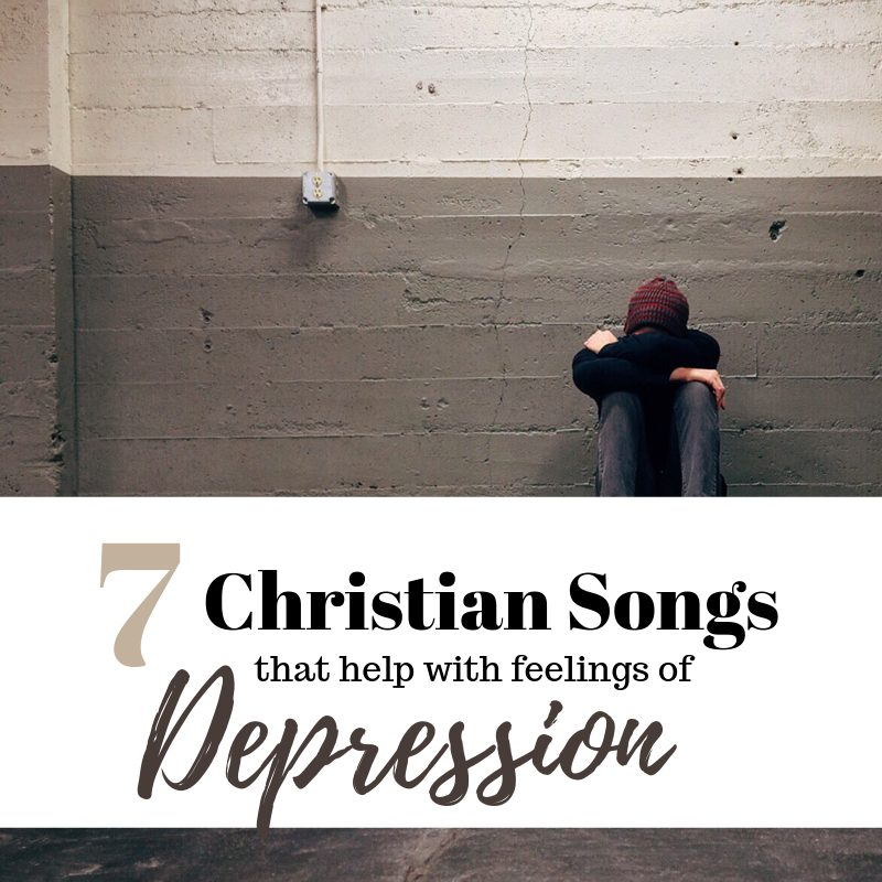 7 Christian Songs that help with feelings of depression