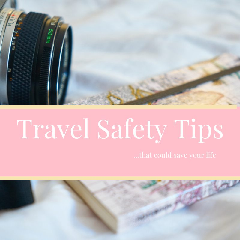9 Travel Safety Tips that could save your life one day