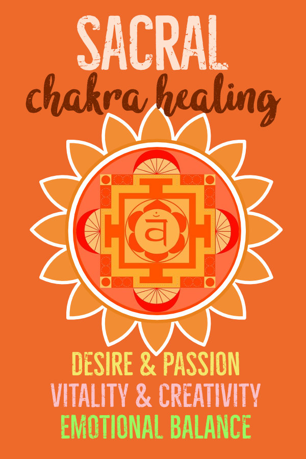 How Do I Heal My Sacral Chakra?