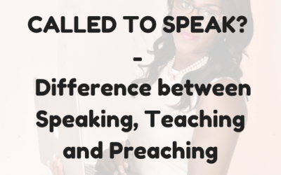Called to Speak? – Difference between Speaking, Teaching and Preaching