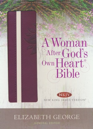 NKJV Woman After God's Own Heart Bible