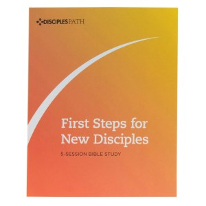 First Steps For New Disciples