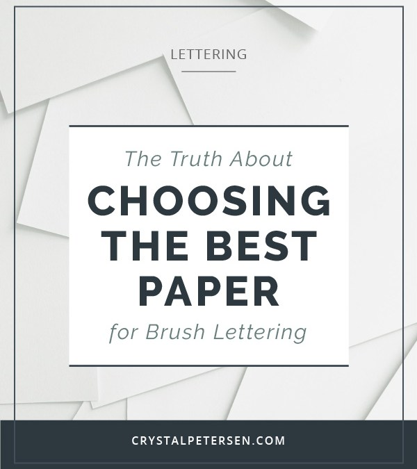 The Truth About Choosing the Best Paper for Brush Lettering