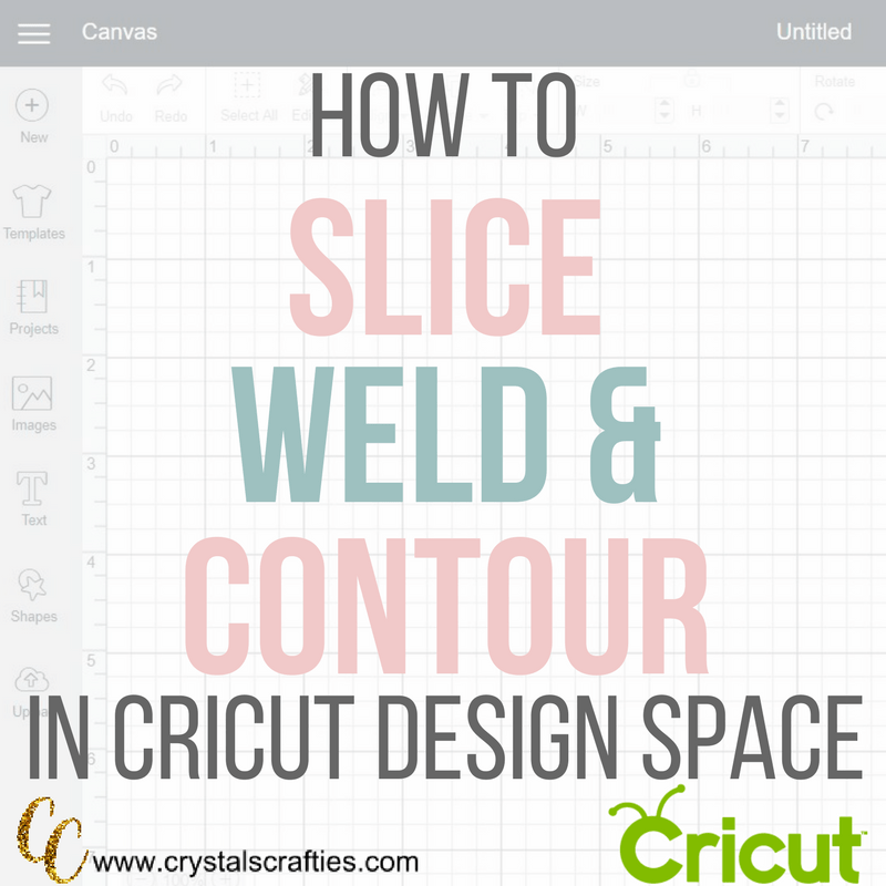 Slice Weld And Contour In Cricut Design Space