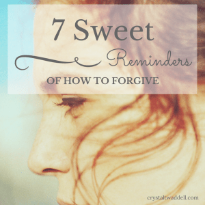 7 Sweet Reminders for How to Forgive {Link-Up}
