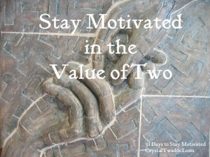 Stay Motivated in the Value of Two