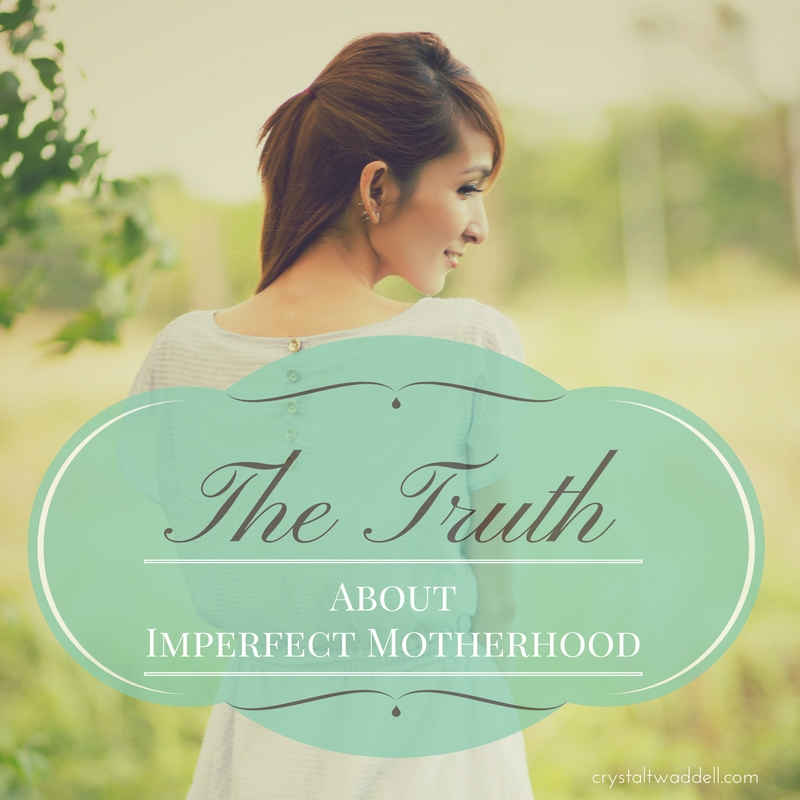 The Truth About Imperfect Motherhood