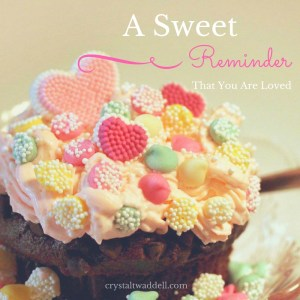 A Sweet Reminder That You Are Loved
