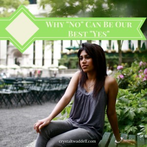 "Why ""No"" Can Be Our Best ""Yes"""